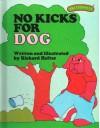 No Kicks For Dog - Richard Hefter, Ruth Lerner Perle