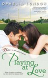 Playing at Love: A Perfect Kisses Novel (Entangled Bliss) - Ophelia London