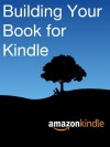 Building Your Book for Kindle - Kindle Direct Publishing