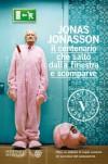 Il centenario che saltò dalla finestra e scomparve (Vintage) - Jonas Jonasson