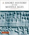 A Short History of the Middle Ages, Volume 1: From c.300 to c.1150 - Barbara H. Rosenwein