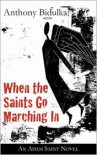 When the Saints Go Marching In: An Adam Saint Novel - Anthony Bidulka