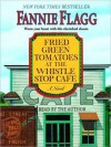 Fried Green Tomatoes at the Whistle Stop Cafe (Audio) - Fannie Flagg