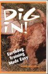 Dig In!: Earthdog Training Made Easy - Mario Migliorini, Mario Miglinini
