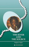 River and the Source, The - Margaret A. Ogola