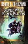 Silver Wolf, Black Falcon - Dennis L. McKiernan