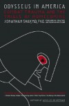 Odysseus in America: Combat Trauma and the Trials of Homecoming - Jonathan Shay, Max Cleland, John McCain