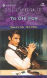 To Die for - Sharon Green