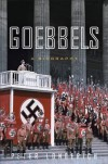 Goebbels: A Biography - Peter Longerich