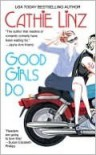 Good Girls Do (Girls Do Or Don't, #1) - Cathie Linz