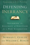 Defending Inerrancy: Affirming the Accuracy of Scripture for a New Generation - William C. Roach, Norman L. Geisler