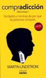 Compradiccion (Buy-ology ): Verdades y mentiras de por qué las personas compran - Martin Lindstrom