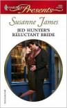Jed Hunter's Reluctant Bride [Harlequin Presents Series #2682] - Susanne James