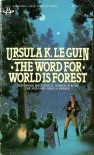 The Word for World is Forest - Ursula K. Le Guin