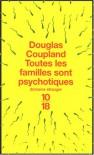 Toutes les familles sont psychotiques - Douglas Coupland, Maryvonne Ssossé
