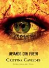 Jugando con fuego - Cristina Caviedes
