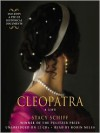 Cleopatra: A Life - Stacy Schiff, Robin Miles