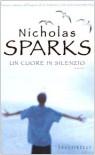 Un cuore in silenzio - Nicholas Sparks, Alessandra Petrelli