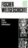 Fischer Weltgeschichte: Das frühe Mittelalter - Jan Dhondt