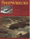 Shipwrecks, Disasters and Rescues of the Graveyard of the Atlantic and Cape Fear - Norma Elizabeth, Bruce Roberts