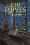 Kid Gloves - Anna Martin