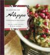 Flavours of Aleppo: Celebrating Syrian Cuisine - Dalal Kade-Badra, Elie Badra