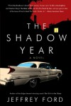 The Shadow Year: A Novel - Jeffrey Ford