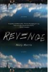 Revenge: A Novel - Mary Morris