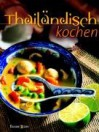 Thailändisch Kochen - Cornelia Zingerling
