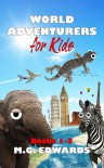 World Adventurers for Kids Books 1-3 - M.G. Edwards