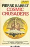 Cosmic Crusaders (Daw UE1583) - Pierre Barbet