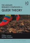 The Ashgate Research Companion to Queer Theory - Noreen Giffney, Michael O'Rourke