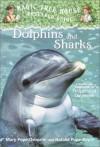 Dolphins And Sharks - Mary Pope Osborne, Natalie Pope Boyce, Sal Murdocca