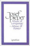 Abuse of Language Abuse of Power - Josef Pieper, Lothar Krauth