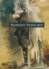 Paryski splin - Charles Baudelaire, Ryszard Engelking