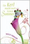Ein Kerl macht noch keinen Sommer: Roman - Milly Johnson, Veronika D?nninger