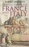 Travels Through France and Italy - Tobias George Smollett,  Foreword by Ted Jones