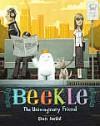The Adventures of Beekle: The Unimaginary Friend - Dan Santat