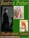 Beatrix Potter Tales. ILLUSTRATED - Beatrix Potter