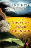 Ghost on Black Mountain - Ann Hite
