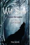 Wolf Sirens: Forbidden: Discover The Legend - Tina Smith