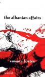The Albanian Affairs - Susana Fortes
