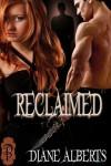 Reclaimed - Diane Alberts