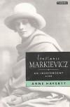 Constance Markievicz: Irish Revolutionary - Anne M. Haverty