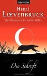 Das Geheimnis Der Weißen Wölfin 02. Die Schrift - Henri Loevenbruck