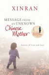 Message from an Unknown Chinese Mother: Stories of Loss and Love - Xinran