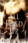 All Fired Up - Kristen Painter