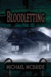 Bloodletting - Michael McBride