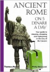 Ancient Rome on 5 Denarii a Day - Philip Matyszak