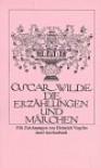 Die Erzählungen und Märchen - Oscar Wilde